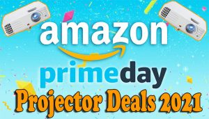 Prime Day Projector Deals 2021