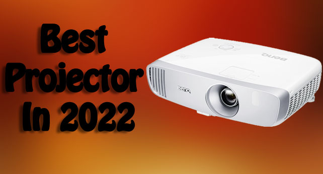 Best Projector In 2022
